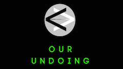 Our Undoing